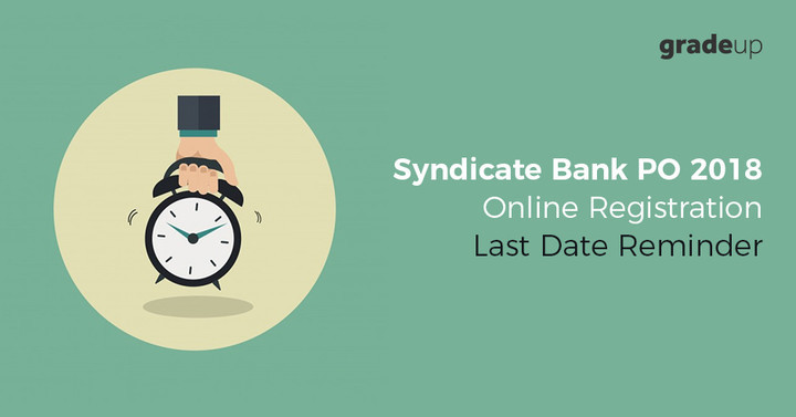 Syndicate Bank PO Exam 2018 : Last Date Reminder
