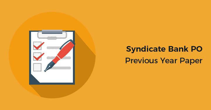 सिंडीकेट बैंक पीओ पिछले साल के प्रश्न पत्र जवाब सहित, डाउनलोड PDF!