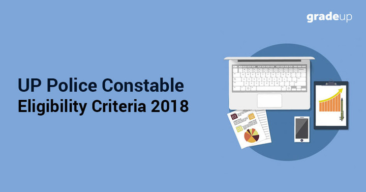 UP Police Constable Eligibility 2018 (Male/Female): Age Limit, PET, Education