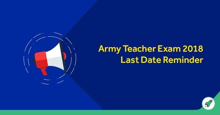 Army Teacher Exam 2018: Last Date Reminder