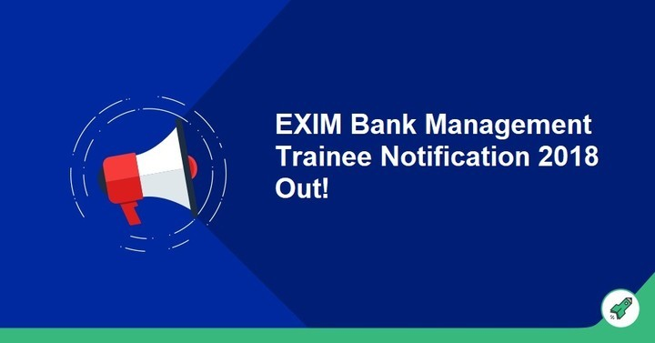 Exim Bank Management Trainees Recruitment 2018, Check Notification!