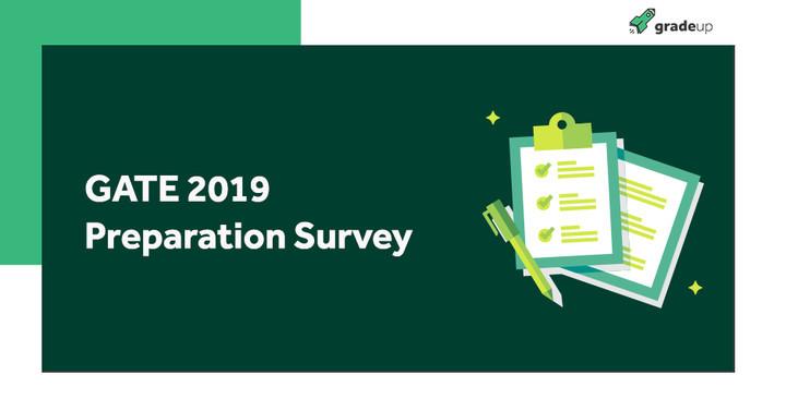 GATE 2019 Preparation Survey!