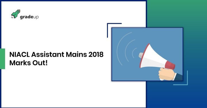NIACL Assistant Mains Scorecard 2018 Out, Check NIACL Marks & Cut Off
