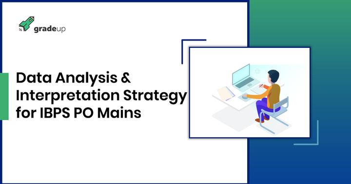 IBPS PO मुख्य परीक्षा 2018 के लिए डेटा विश्लेषण और व्याख्या को कैसे हल करें?