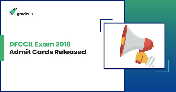 DFCCIL Admit Card 2018 Out: Download DFCCIL MTS/Executive Admit Card!