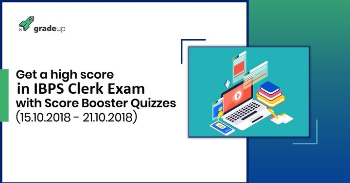 Crack IBPS Clerk Prelims with Score  Booster Quizzes, Start preparing now!
