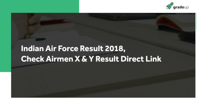 Indian Air Force Result 2018, Check Airmen X & Y Result Direct Link