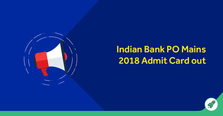 Indian Bank PO Mains Admit Card, Download Now!