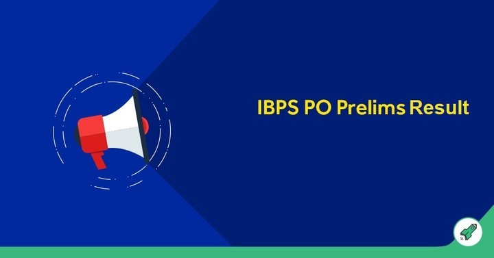 IBPS PO Result 2018: IBPS PO Prelims Result Expected Date