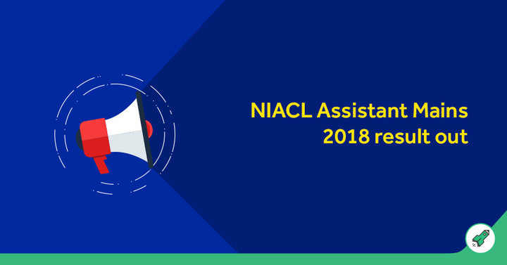 NIACL Assistant Mains Result 2018 Out, Check NIACL Result Here!