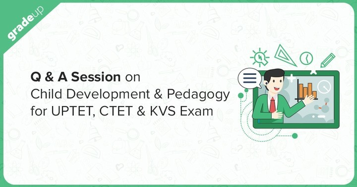Q & A Session on Child Development & Pedagogy for UPTET, CTET & KVS, Live Now!