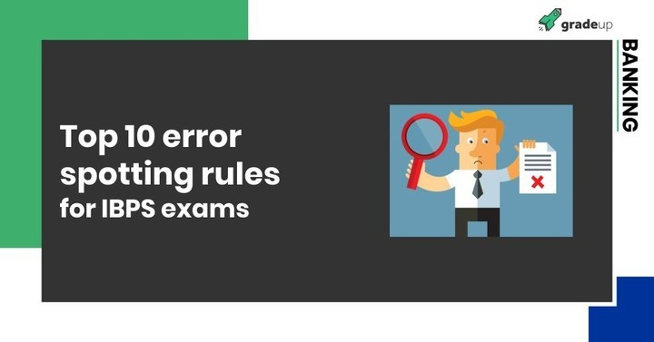 Top 10 Error Spotting Rules : Must Know for IBPS Exams!