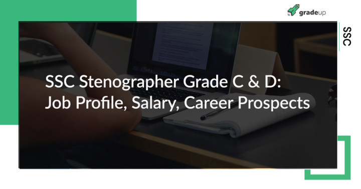 SSC Stenographer Salary, Job Profile, Promotions & Career Prospects!