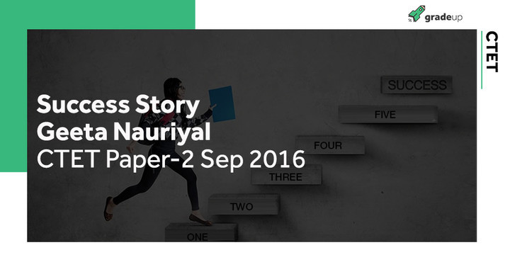 Success Story: Geeta  Nauriyal CTET SEP 2016