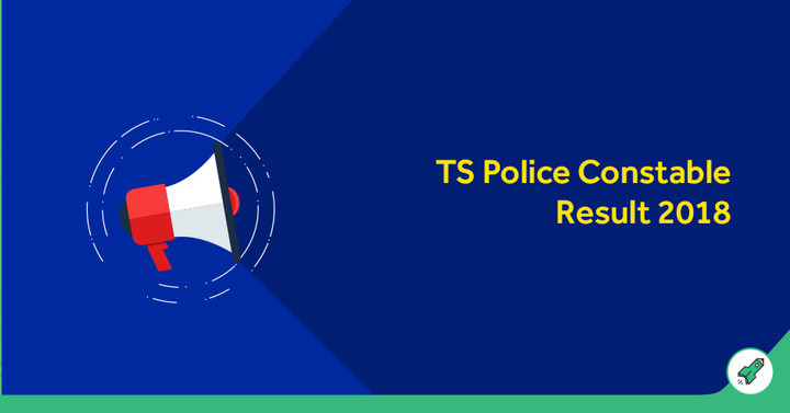 TS Police Constable Result 2018 Out @ www.tslprb.in, Check Result Here!