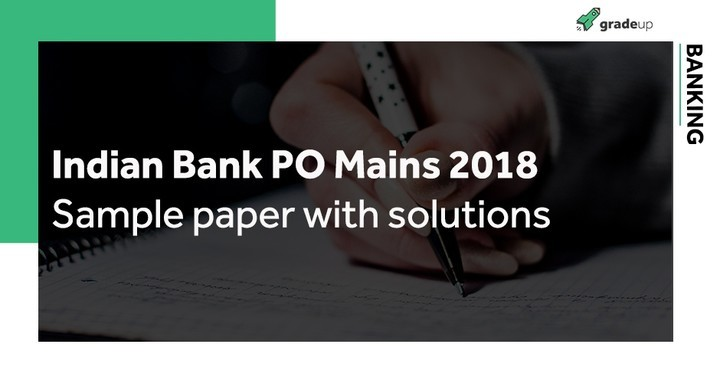 Indian Bank PO Mains Sample Paper with detailed solution, Download PDF here!