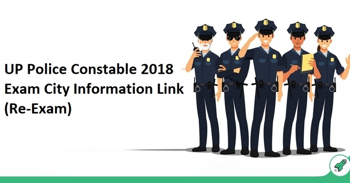 UP Police Constable Exam City 2018 Information (Re-Exam), Check Here!