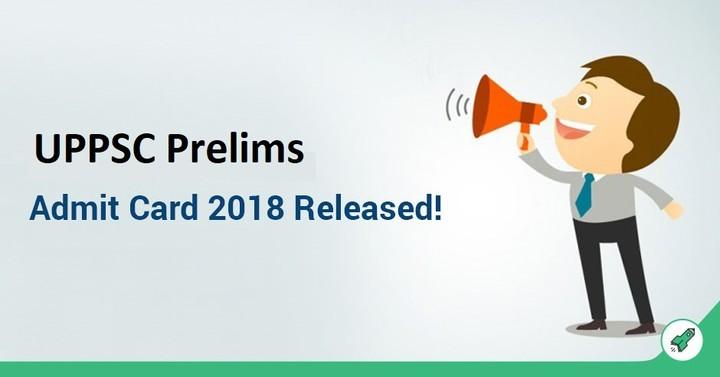 UPPSC Prelims 2018 Admit Card Released...Download Now