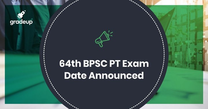 64th BPSC Prelims Exam Date (Final), Check Bihar PSC Official Notice
