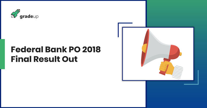 Federal Bank PO 2018 Final Result Announced ,Check result here