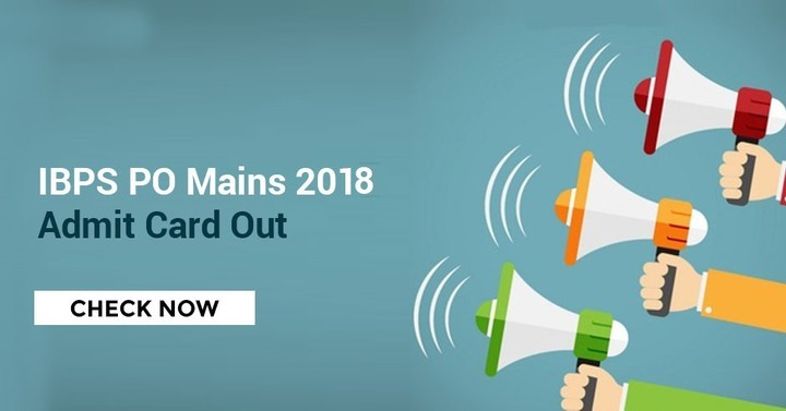 IBPS PO Admit Card 2018 Out for Mains , Download Call Letter Here!