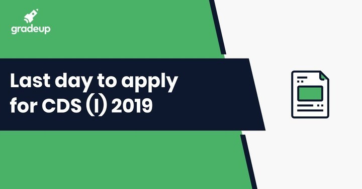 Last day Reminder for Applying for CDS (I) 2019! Apply for CDS (I)