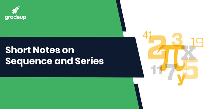 Sequence and Series Notes for IIT JEE, Download PDF!