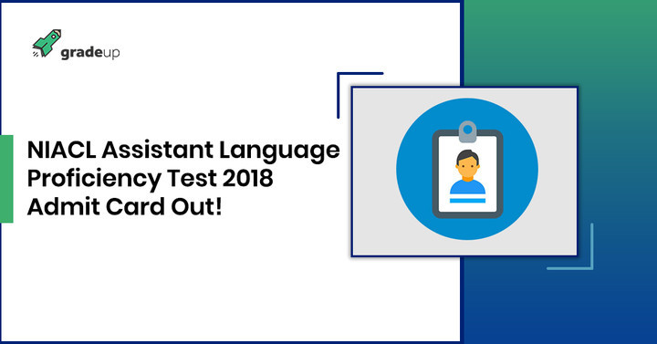 NIACL Assistant Language Proficiency Test 2018 Admit Card Out! Download here