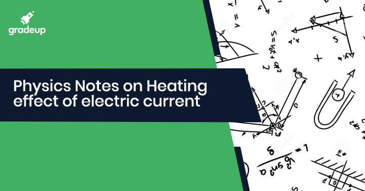 Basics of Heating effect of electric current