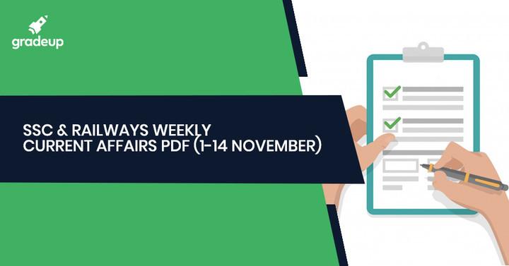 SSC & Railways Weekly Current Affairs (1-14th November)