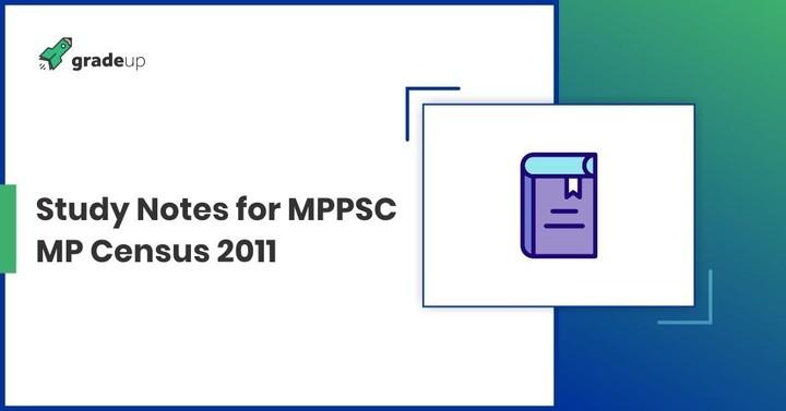 MPPSC Notes: Madhya Pradesh Census 2011