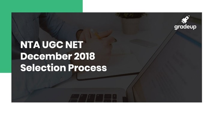 UGC NET Selection Process 2018: Passing Marks, Qualifying Criteria