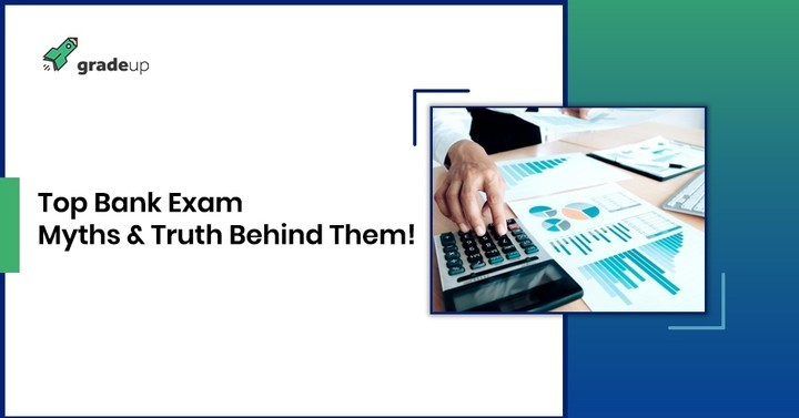 Top 8 bank exams myths among aspirants and truth behind them!
