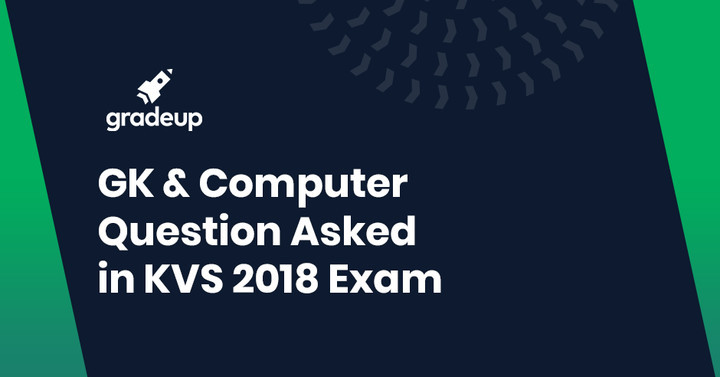 Gk and computer question asked in KVS PRT Exam 2018