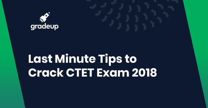 Last minute strategies & Tips to crack CTET Exam
