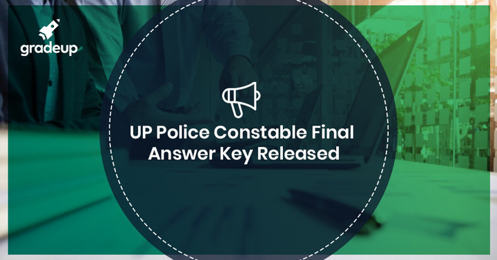 UP Police Constable Final Answer Key 2018 Out, Match Your Answers