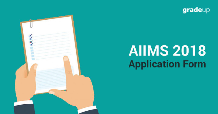 AIIMS MBBS Application Form 2018: Online Registration, Fee, Last Date