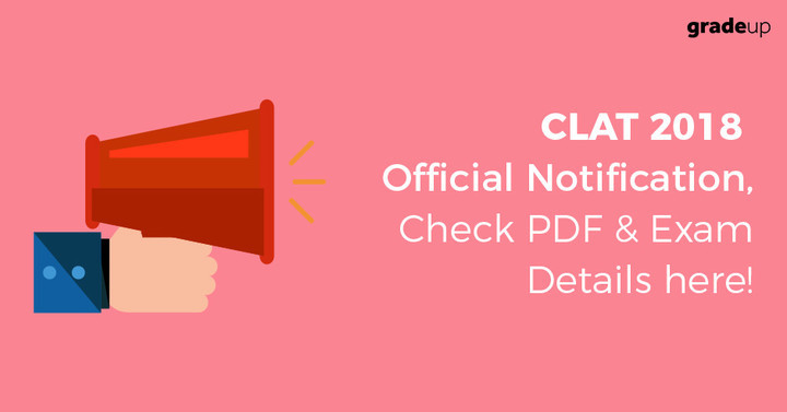 CLAT Notification 2018: Exam Date, Eligibility, Online Registration