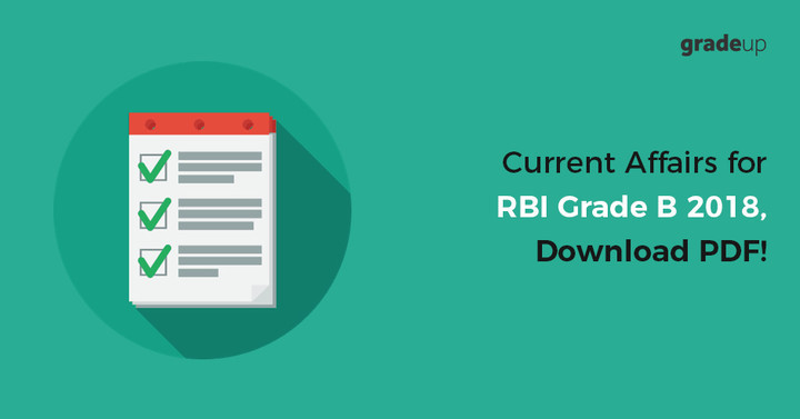 Current Affairs for RBI Grade B 2018, Download PDF Now!