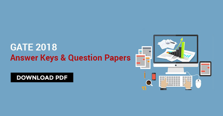 GATE 2018 Official Answer Key, Download Answer Key & Question Paper