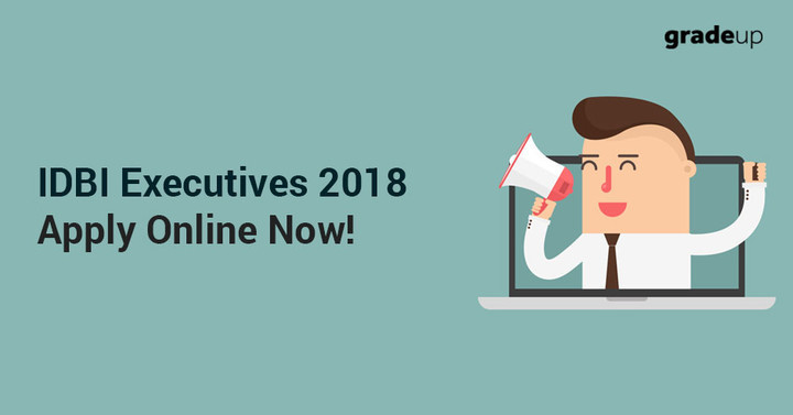 IDBI Executive Apply Online 2018: Fill Online Application Form Here!