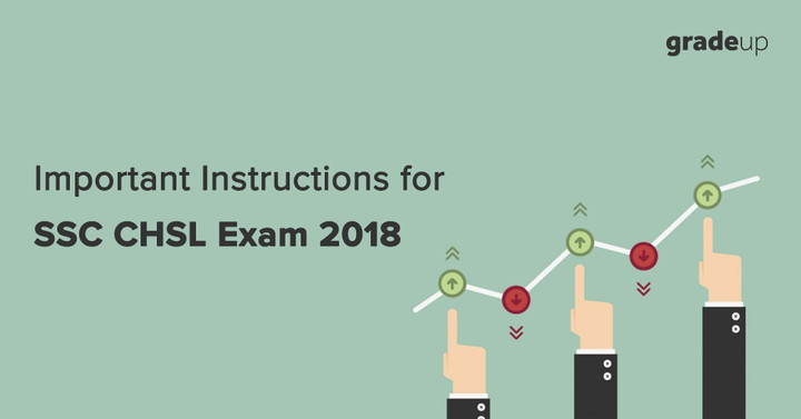 Important Instructions for SSC CHSL 2017-18: Read Now!