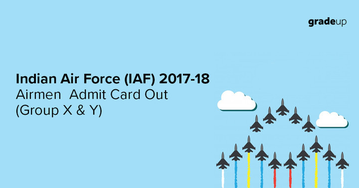 Indian Air Force Admit Card 2018 Out for Group X & Y, Download Now!