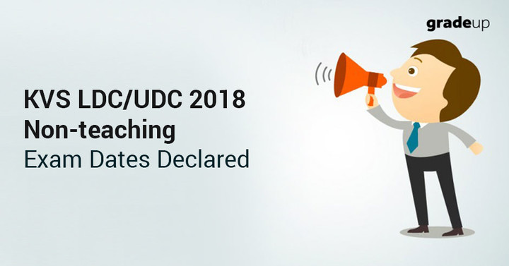 KVS Exam Date 2018 for LDC UDC & Non Teaching Posts, Check Now!