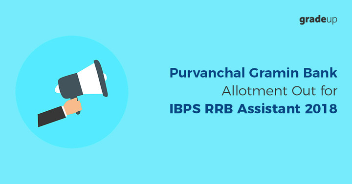 Purvanchal Gramin Bank Allotment & Joining Schedule Out for IBPS RRB Assistant