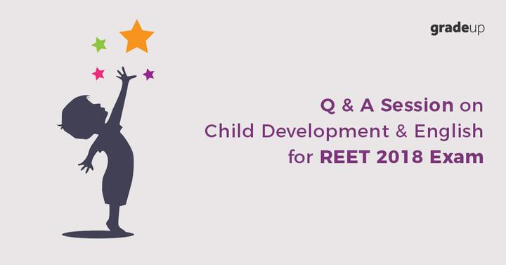आरटीईटी परीक्षा के लिए बाल विकास और अग्रेंजी पर प्रश्न और उत्तर सत्र 5 PM पर शुरू होगा