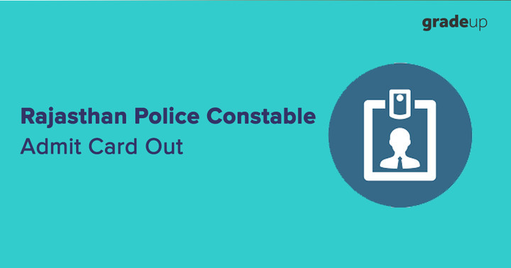 Rajasthan Police Constable Admit Card 2017-18 Out, Download Here!