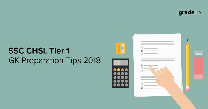 SSC CHSL Tier 1 GK Preparation Tips 2018