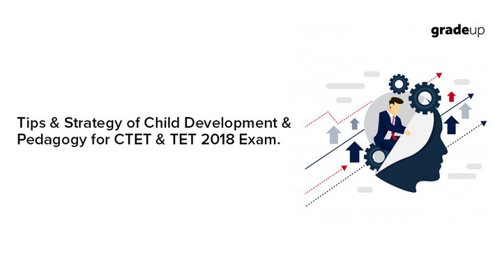 Tips & Strategy for Child Development & Pedagogy for CTET 2018 Exam.