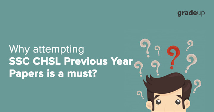 Why attempting SSC CHSL Previous Year Papers is a must?